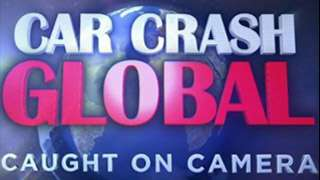 Car Crash Global: Caught On Camera