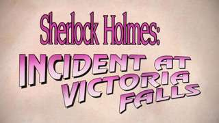 Sherlock Holmes: Incident at Victoria Falls - Part 1