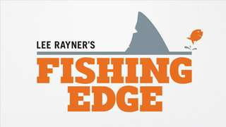 Lee Rayner's Fishing Edge