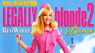 Movie - Legally Blonde 2: Red, White and Blonde (PG)